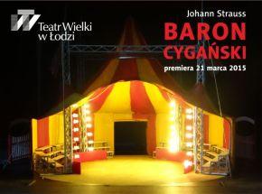 Baron Cygański – premiera w Teatrze Wielkim w Łodzi-recenzja